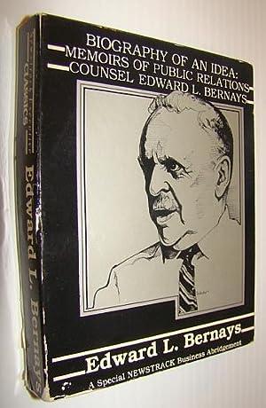 Biography of an Idea: Memoirs of Public: Bernays, Edward L.