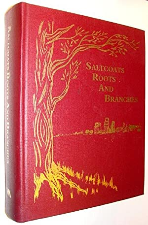 Saltcoats - Roots and Branches (Saskatchewan Local History/Genealogy)