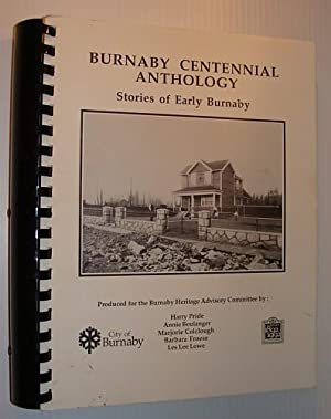 Burnaby (British Columbia) Centennial Anthology - Stories of Early Burnaby