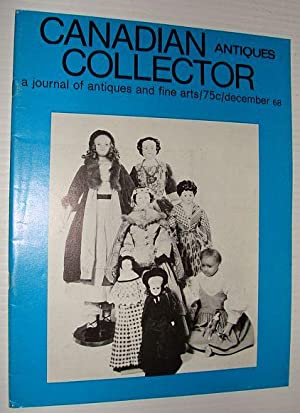 Canadian Antiques Collector Magazine, December 1968 - Samuel Hawksett Feature Article: Contributors...