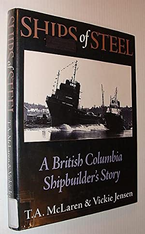 ships of steel a british columbia shipbuilders story