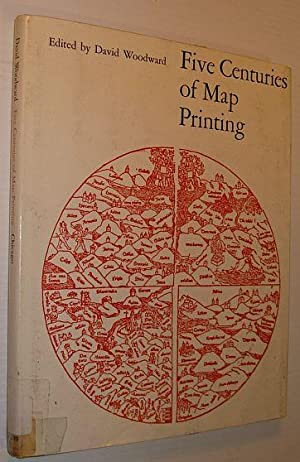 Five Centuries of Map Printing (The Kenneth Nebenzahl, Jr., lectures in the history of cartograph...