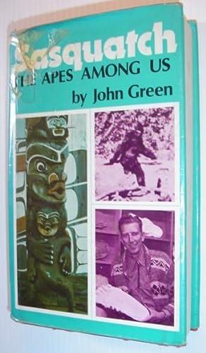 Sasquatch: The Apes Among Us: Green, John Willison