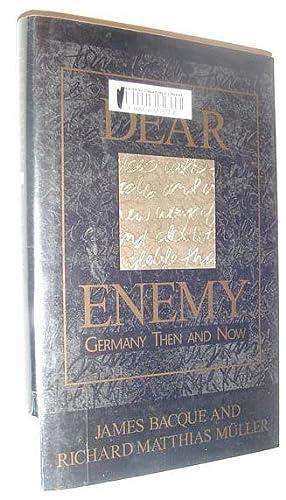 Dear enemy: Bacque, James