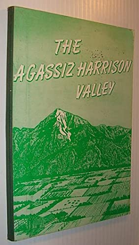 The Agassiz Harrison Valley: History and Development