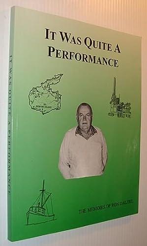 It Was Quite a Performance : The Memoirs of Ron Dalziel: Dalziel, Ron