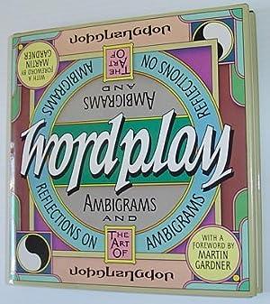 Wordplay: Ambigrams and Reflections on the Art of Ambigrams: Langdon, John