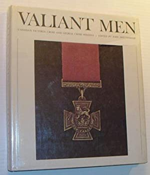 Valiant Men: Canada's Victoria Cross and George: Swettenham, John Alexander