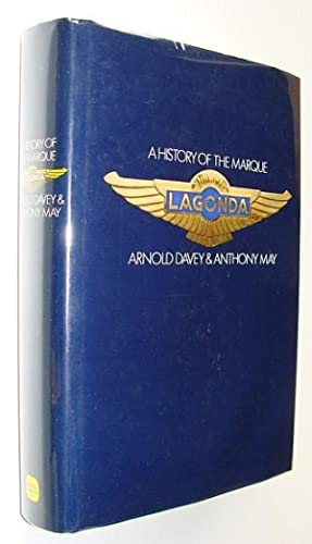 Lagonda, A History of the Marque: Davey, Arnold; May, Anthony W.