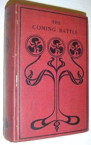 The Coming Battle - A Complete History of the National Banking Money Power in the United States