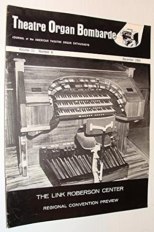 Theatre Organ Bombarde, Journal of the American Theatre Organ Enthusiasts, December 1969 *Edwin A. ...
