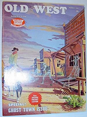 Old West Magazine - Summer 1967 *SPECIAL GHOST TOWN ISSUE*: Contributors, Multiple