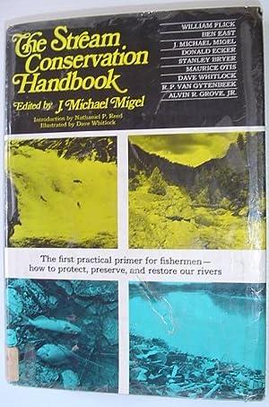 The stream conservation handbook: Migel, J. Michael
