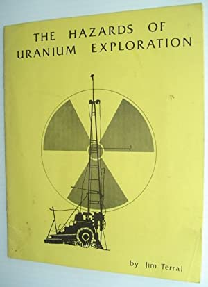 The Hazards of Uranium Exploration