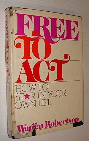 Free to act: How to star in your own life