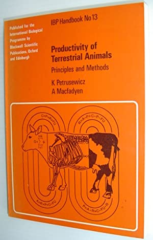 Productivity of Terrestrial Animals: Principles and Methods (International Biological Programme)