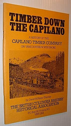 Timber Down the Capilano: A History of: Rees-Thomas, David M.