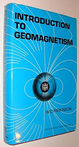 Introduction to Geomagnetism: Parkinson, W.D.