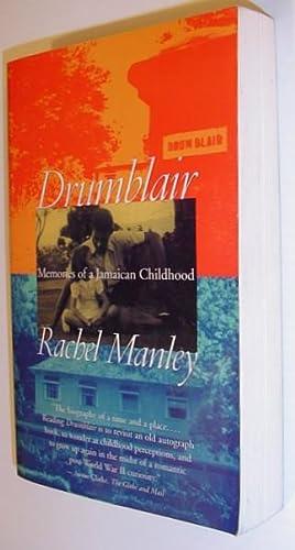 Drumblair: Memories Of A Jamaican Childhood: Manley, Rachel