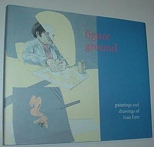 Figure Ground: Paintings And Drawings of Ivan: Karlinsky, Amy; Reid,