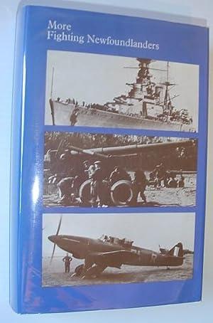 More Fighting Newfoundlanders: A History of Newfoundland's: Nicholson, Colonel G.W.L.