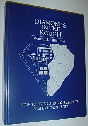 Diamonds in the Rough - How to Build a $9,000 a Month Positive Cash Flow: 6 Audio Cassette Tapes ...
