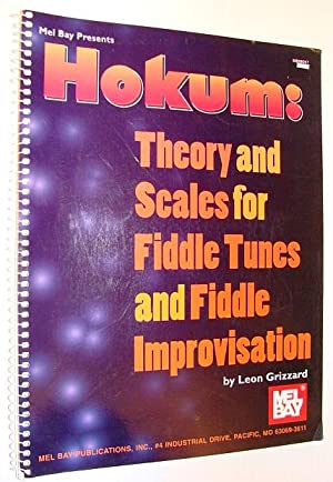 Mel Bay Hokum: Theory & Scales for Fiddle Tunes & Fiddle Improvisation: Grizzard, Leon