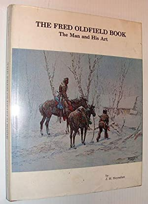 The Fred Oldfield Book: The Man and: Moynahan, J.M.