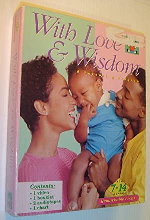 With Love and Wisdom: A Parenting Program - from 7-14 Months