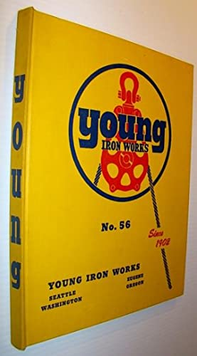 Young Iron Works Catalog No. 56 (Fifty-Six) - Logging Equipment, Blocks, Tools: Works, Young Iron