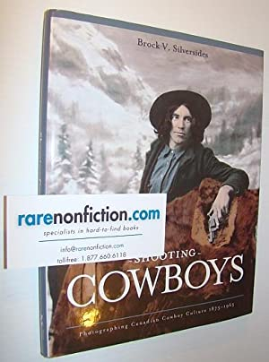 Shooting Cowboys: Photographing Canadian Cowboy Culture 1875-1965: Silversides, Brock