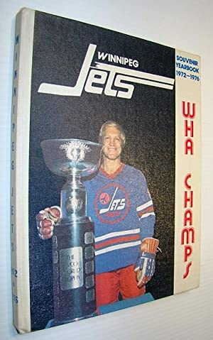 Souvenir Yearbook of the Winnipeg Jets 1972-1976: Tyler, Walter R.: Editor