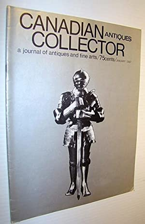 Canadian Antiques Collector - a Journal of Antiques and Fine Arts: January 1967