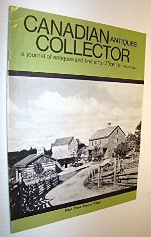 Canadian Antiques Collector - a Journal of Antiques and Fine Arts: August 1967