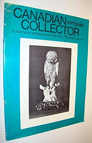 Canadian Antiques Collector - a Journal of Antiques and Fine Arts: October 1967