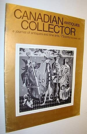 Canadian Antiques Collector - a Journal of Antiques and Fine Arts: November 1967
