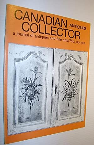 Canadian Antiques Collector - a Journal of Antiques and Fine Arts: July 1968