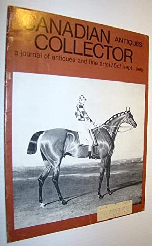 Canadian Antiques Collector - a Journal of Antiques and Fine Arts: September 1968