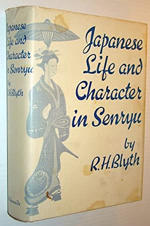 Japanese Life and Character in Senryu: Blyth, R.H.