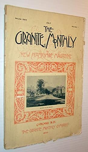 The Granite Monthly - A New Hampshire Magazine, July 1898 - Guilford, New Hampshire: Keay, Fred E.;...