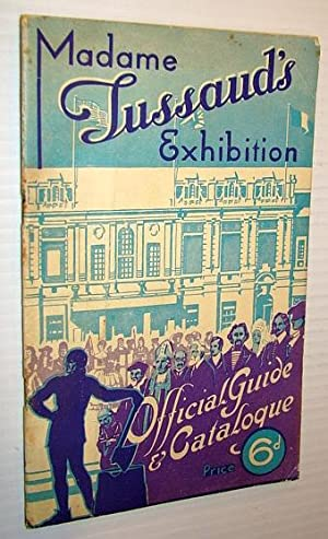 Madame Tussaud's Exhibition (London) Official Guide &: Stated, Author Not