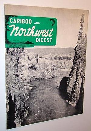 Cariboo and Northwest Digest Magazine, February 1951: Stewart B.C. Feature Article: Cashman, L.F.; ...