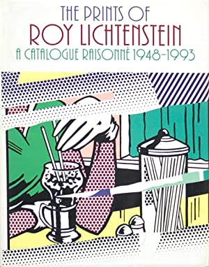 The Prints of Roy Lichtenstein: a Catalogue Raisonne 1948-1993-1994 Book