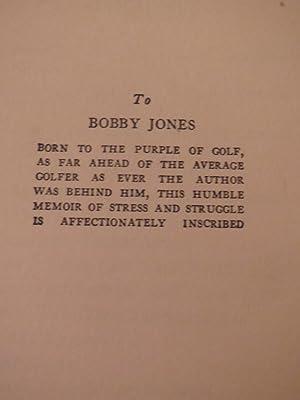 The Autobiography of an Average Golfer - W/Dedication to Bobby Jones - Golf: O.B.Keeler