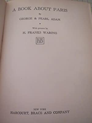 A Book About Paris W/16 Drawings by H.Frank Waring: George and Pearl Adam