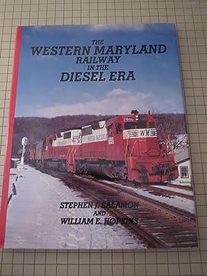 The Western Maryland Railway in the Diesel: Stephen J. Salamon
