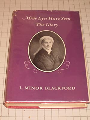Mine Eyes Have Seen The Glory: The: L. Minor Blackford
