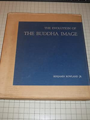 The Evolution of the Buddha Image: Benjamin Rowland, Jr.