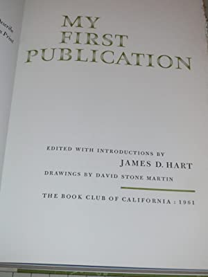 My First Publication: Eleven California Authors Describe Their Earliest Appearances in Print - Mark...