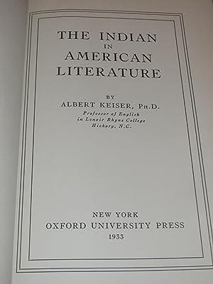 The Indian in American Literature: Albert Keiser